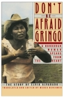 Don't Be Afraid, Gringo: A Honduran Woman Speaks From The Heart: The Story of Elvia Alvarado Cover Image