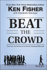 Beat the Crowd: How You Can Out-Invest the Herd by Thinking Differently (Fisher Investments Press) Cover Image