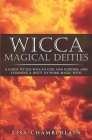 Wicca Magical Deities: A Guide to the Wiccan God and Goddess, and Choosing a Deity to Work Magic With Cover Image