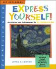 Express Yourself!: Activities and Adventures in Expressionism Cover Image
