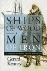 Ships of Wood and Men of Iron: A Norewegian-Canadian Saga of Exploration in the High Arctic Cover Image