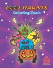 COOL HAUNTS Coloring Book: Coloring book full of horror creatures images for both kids and adults Cover Image