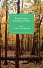 Searching for Bow and Arrows: Poems by Tatiana Rebecca Shrayer Cover Image