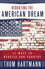 Rebooting the American Dream: 11 Ways to Rebuild Our Country Cover Image