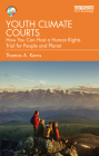 Youth Climate Courts: How You Can Host a Human Rights Trial for People and Planet Cover Image