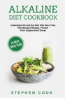 Alkaline Diet Cookbook: Understand Ph And Eat Well With More Than 100 Delicious Recipes, Restore Your Health With A 14-Days Meal Plan, Prevent Cover Image