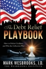 The Debt Relief Playbook: How to Defeat Creditors and Win the Collection War Cover Image