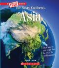 Asia (A True Book: The Seven Continents) (Library Edition) Cover Image