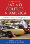 Latino Politics in America: Community, Culture, and Interests Cover Image