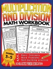 Multiplication and Division Math Workbook for 3rd 4th 5th Grades: Basic Concepts, Word Problems, Skill-Building Practice, Everyday Practice Exercises Cover Image
