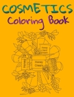Cosmetics Coloring Book: Cosmetics And Skin Care Equipment Coloring Book For Girls & Women Cover Image
