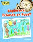 Explorers: Friends or Foes? (What's Your Point? Reading and Writing Opinions) Cover Image