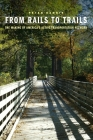 From Rails to Trails: The Making of America's Active Transportation Network Cover Image