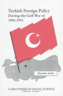 Turkish Foreign Policy During the Gulf War of 1990-91: Cairo Papers Vol. 21, No. 1 (Cairo Papers in Social Science #21) Cover Image