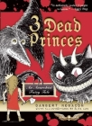 3 Dead Princes: An Anarchist Fairy Tale Cover Image