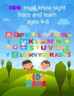 100 must know sight trace and learn, ages 4-6: trace and learn, ages 4-6 (size 8.5*11) Cover Image