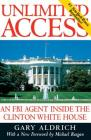 Unlimited Access: An FBI Agent Inside the Clinton White House Cover Image