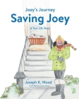 Saving Joey: A True-life Story (Joey's Journey #1) Cover Image