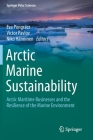 Arctic Marine Sustainability: Arctic Maritime Businesses and the Resilience of the Marine Environment (Springer Polar Sciences) Cover Image