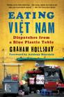 Eating Viet Nam: Dispatches from a Blue Plastic Table Cover Image