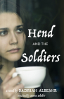 Hend and the Soldiers (Cmes Modern Middle East Literatures in Translation) Cover Image
