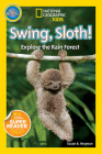 National Geographic Readers: Swing Sloth!: Explore the Rain Forest Cover Image