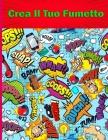 Crea Il Tuo Fumetto: 120 template vergini unici per fumetti per adulti, ragazzi e bambini Grande formato Copertura Premium Cover Image