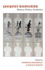 Jacques Rancière: History, Politics, Aesthetics Cover Image