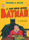 The Boy Who Loved Batman Cover Image