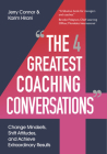 The Four Greatest Coaching Conversations: Change mindsets, shift attitudes, and achieve extraordinary results Cover Image