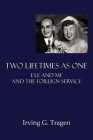 Two Lifetimes as One: Ele and Me and the Foreign Service Cover Image