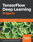 Tensorflow Deep Learning Projects Cover Image