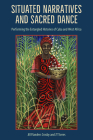 Situated Narratives and Sacred Dance: Performing the Entangled Histories of Cuba and West Africa Cover Image