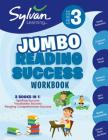 3rd Grade Jumbo Reading Success Workbook: 3 Books in 1--Spelling Success, Vocabulary Success, Reading Comprehension Success;  Activities, Exercises & Tips to Help Catch Up, Keep Up, and Get Ahead (Sylvan Language Arts Jumbo Workbooks) Cover Image