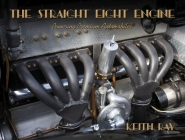 The Straight Eight Engine: Powering the Premium Automobiles of the Twenties and Thirties Cover Image