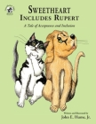 Sweetheart Includes Rupert: A Tale of Acceptance and Inclusion Cover Image