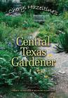 Cheryl Hazeltine's Central Texas Gardener (Louise Lindsey Merrick Natural Environment Series #45) Cover Image
