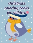 Christmas Coloring Books For Children: Fun and Cute Coloring Book for Children, Preschool, Kindergarten age 3-5 Cover Image