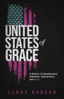 United States of Grace: A Memoir of Homelessness, Addiction, Incarceration, and Hope Cover Image