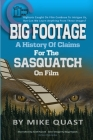A History of Claims for the Sasquatch on Film: Bigfoot's Caught on Film Continue to Intrigue Us, But Can We Learn Anything From These Images Cover Image