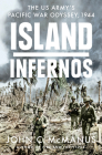 Island Infernos: The US Army's Pacific War Odyssey, 1944 Cover Image