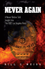 Never Again: A Never Before Told Insight Into the 1992 Los Angeles Riots Cover Image