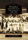 Pioneros: Puerto Ricans in New York City 1892-1948, Bilingual Edition Cover Image