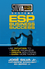 Silva Ultramind Systems ESP for Business Success: Use Intuition To: Solve Problems, Create Solutions, Earn More Money Cover Image