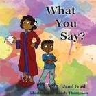 What You Say? Cover Image