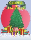 Colorful Christmas: great activity books for kids - boys and girls 2 - 5 age, let's color Christmas, fantastic Christmas Cover Image