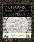 Charms, Amulets, Talismans & Spells (Wooden Books) Cover Image