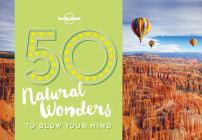 50 Natural Wonders To Blow Your Mind (50...to Blow Your Mind) Cover Image