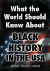 What the World Should Know about Black History in the USA Cover Image