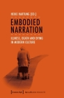 Embodied Narration: Illness, Death, and Dying in Modern Culture (Aging Studies) Cover Image
